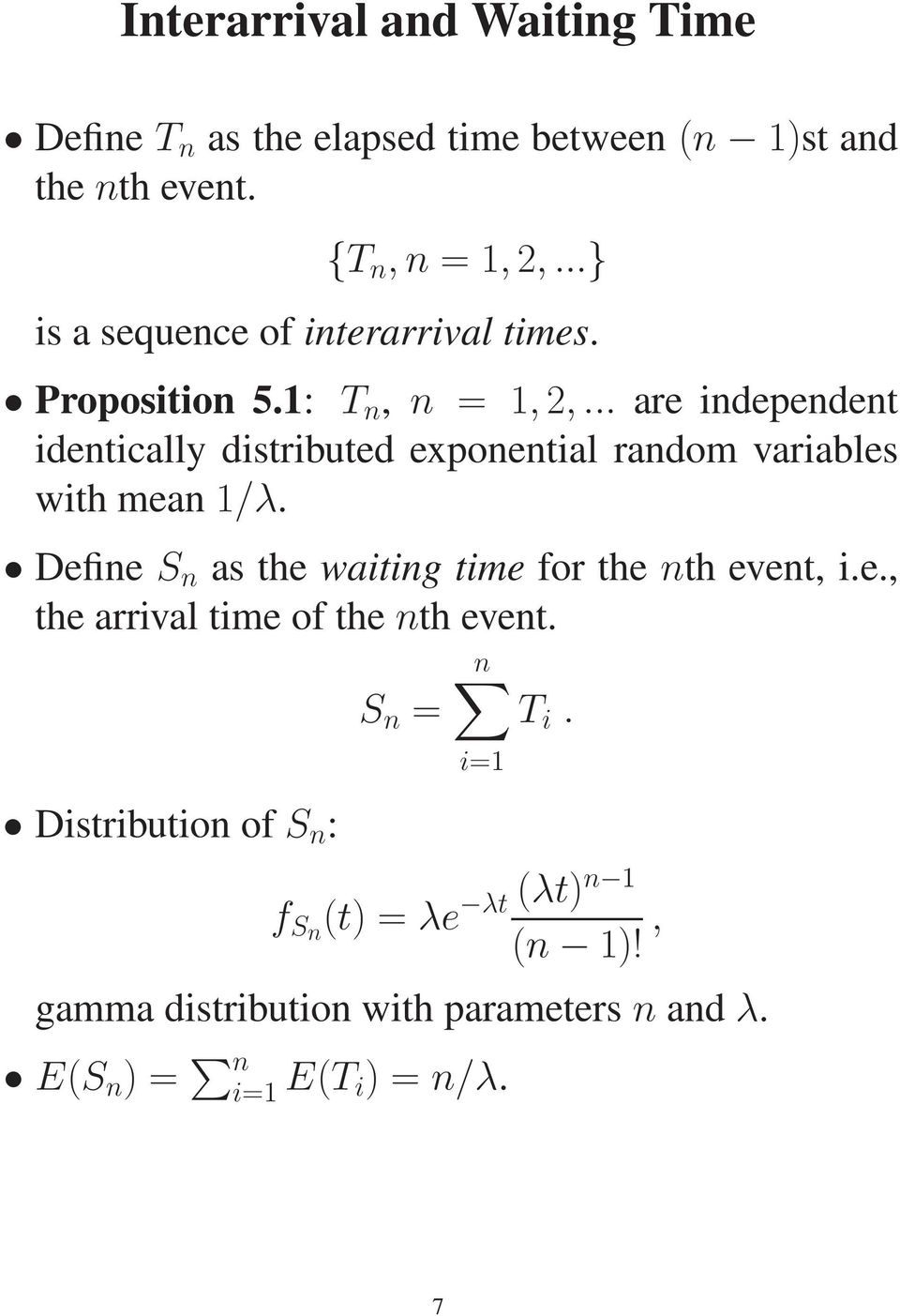 .. are independent identically distributed exponential random variables with mean 1/λ.