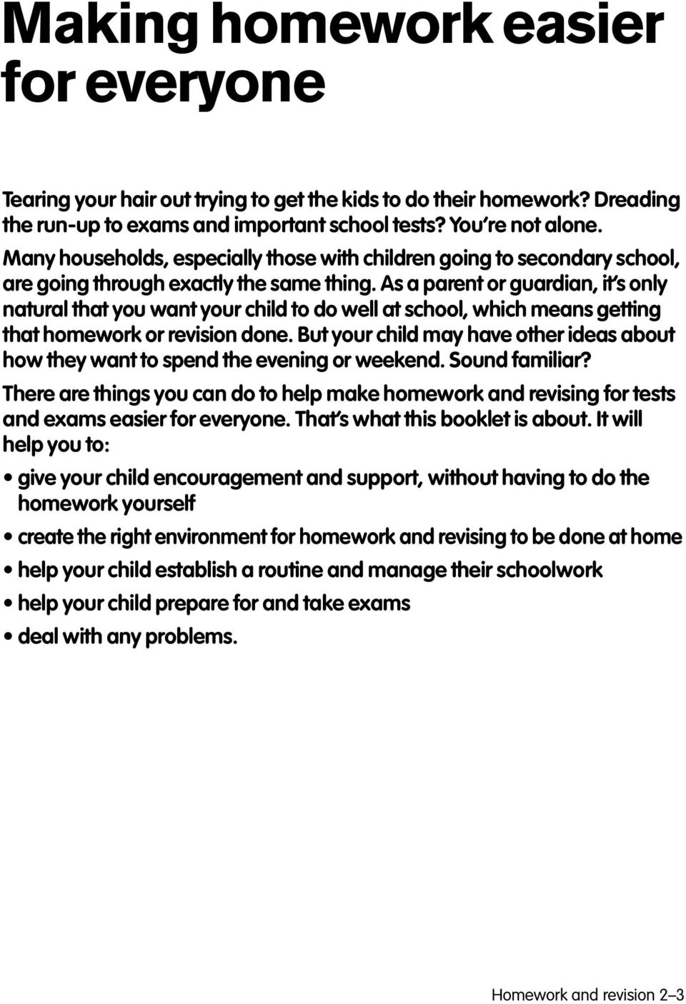 As a parent or guardian, it s only natural that you want your child to do well at school, which means getting that homework or revision done.