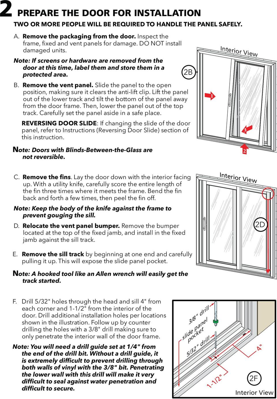 Slide the panel to the open position, making sure it clears the anti-lift clip. Lift the panel out of the lower track and tilt the bottom of the panel away from the door frame.