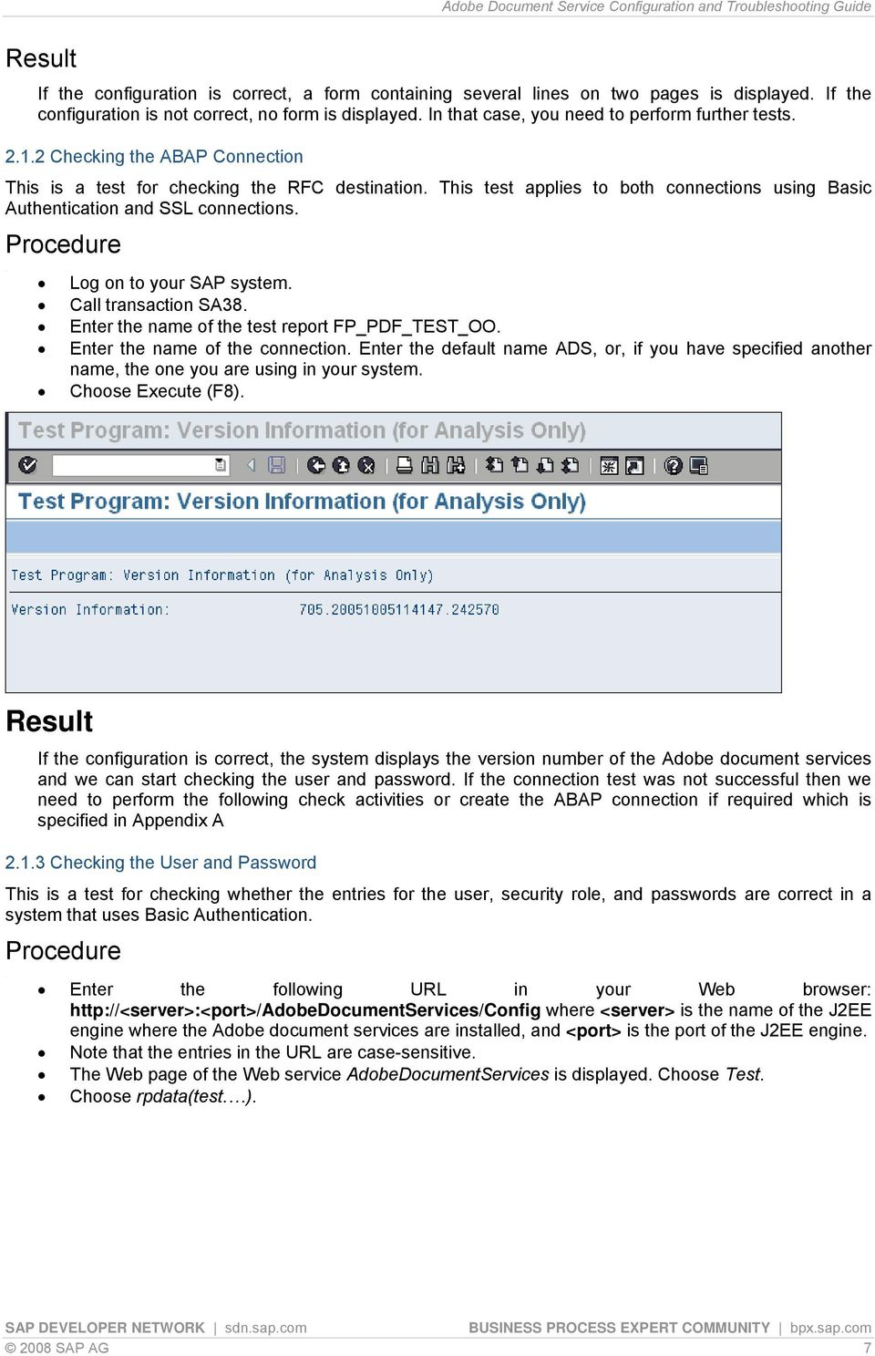This test applies to both connections using Basic Authentication and SSL  connections. Procedure Log on