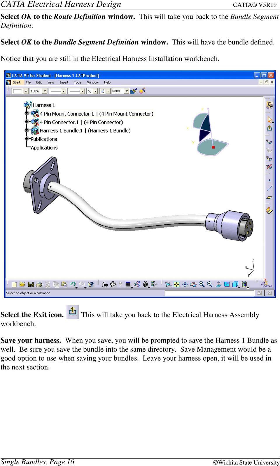 Catia Electrical Harness Design Table Of Contents Pdf Wire Assembly Workbench Select The Exit Icon This Will Take You Back To
