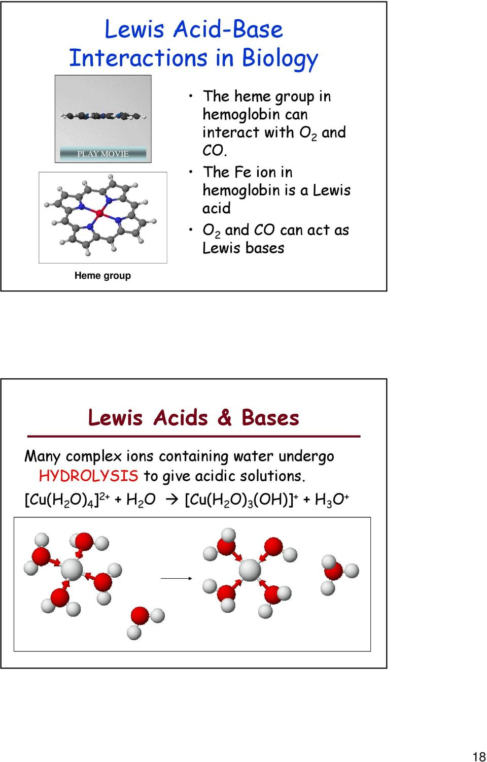 The Fe ion in hemoglobin is a Lewis acid O 2 and CO can act as Lewis bases eme group