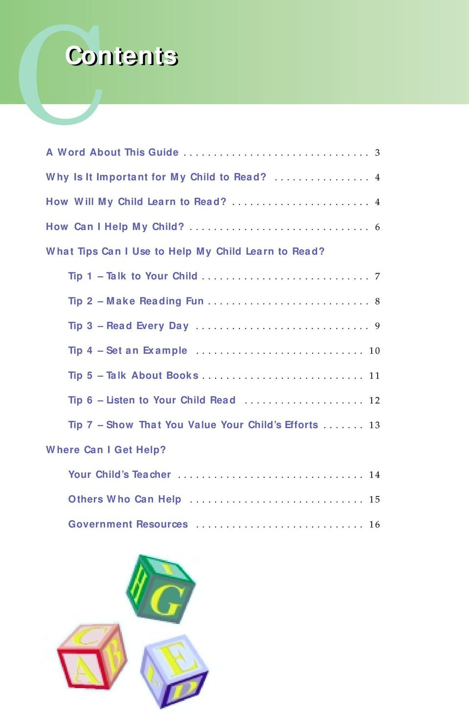 ............................ 9 Tip 4 Set an Example............................ 10 Tip 5 Talk About Books........................... 11 Tip 6 Listen to Your Child Read.