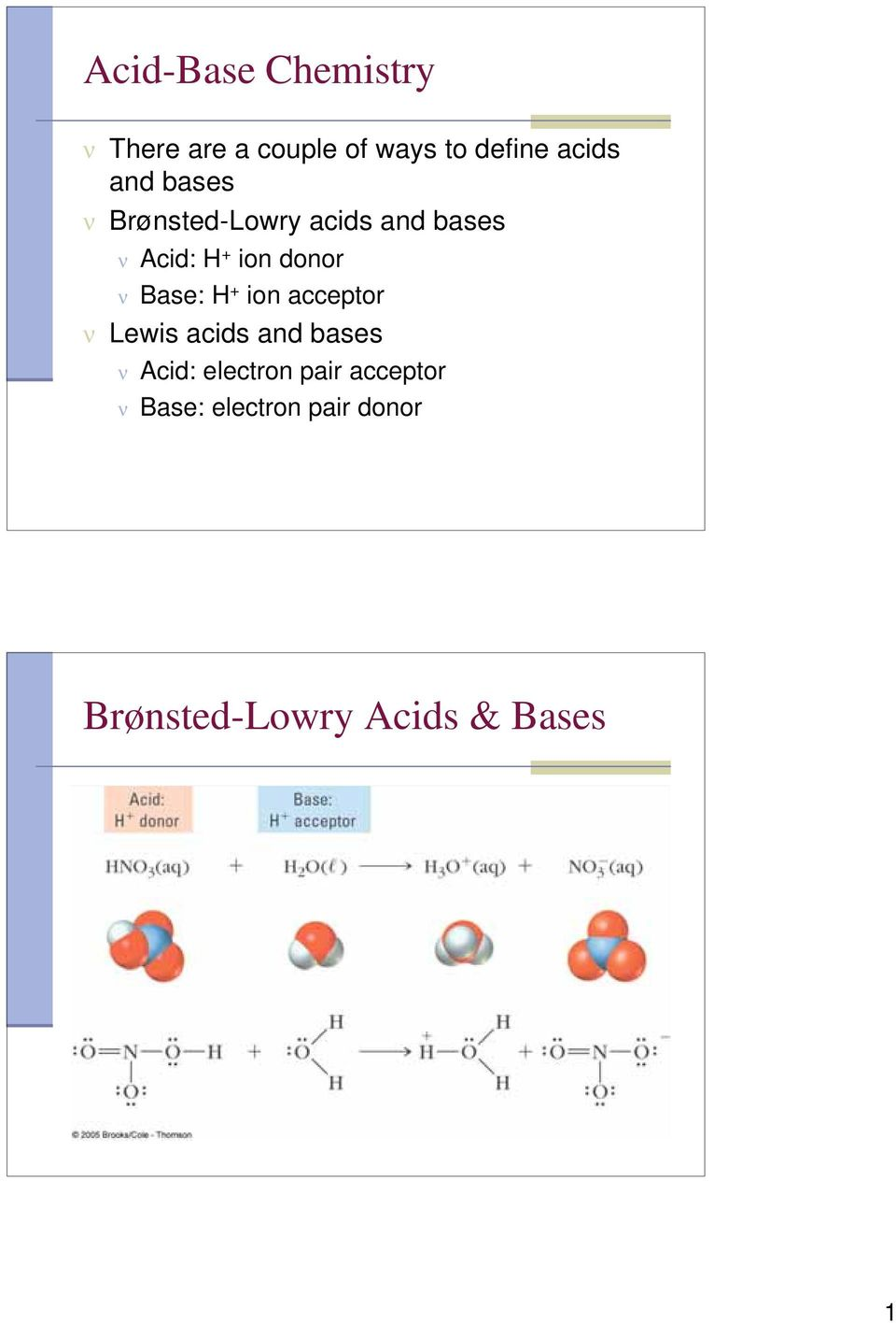 Base: H + ion acceptor ν Lewis acids and bases ν Acid: electron