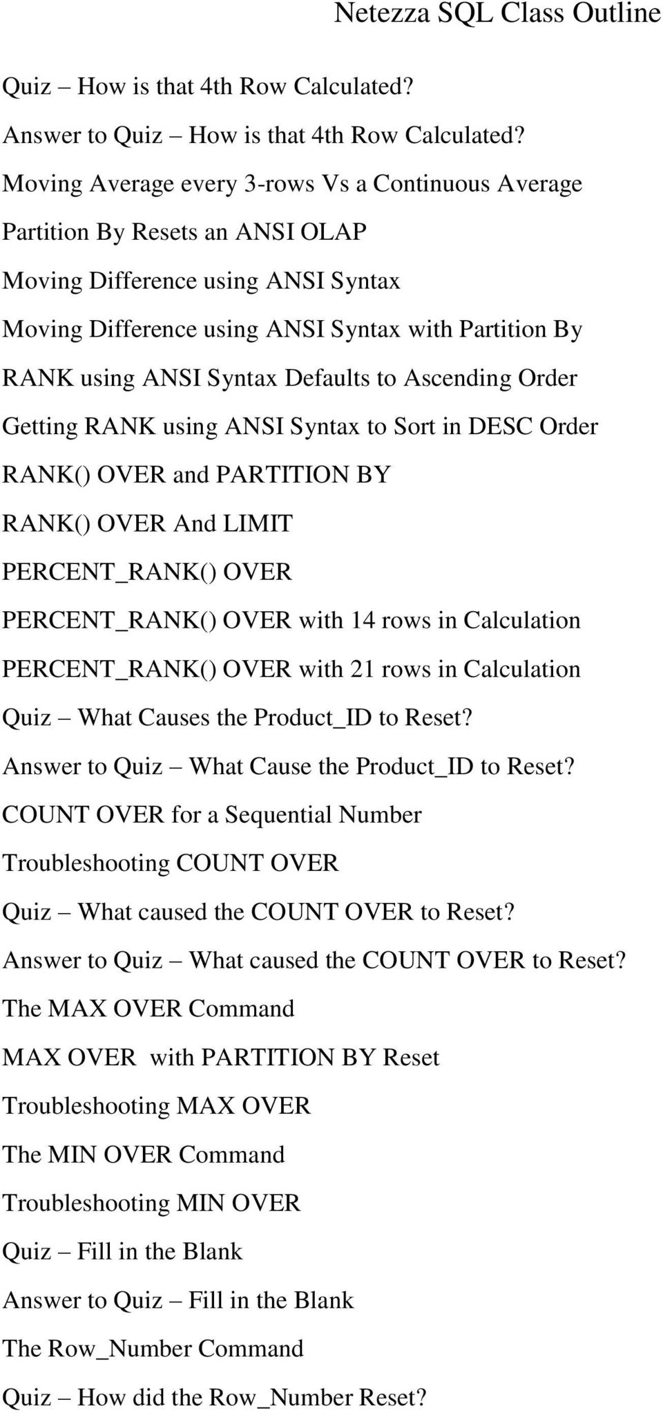 Defaults to Ascending Order Getting RANK using ANSI Syntax to Sort in DESC Order RANK() OVER and PARTITION BY RANK() OVER And LIMIT PERCENT_RANK() OVER PERCENT_RANK() OVER with 14 rows in Calculation