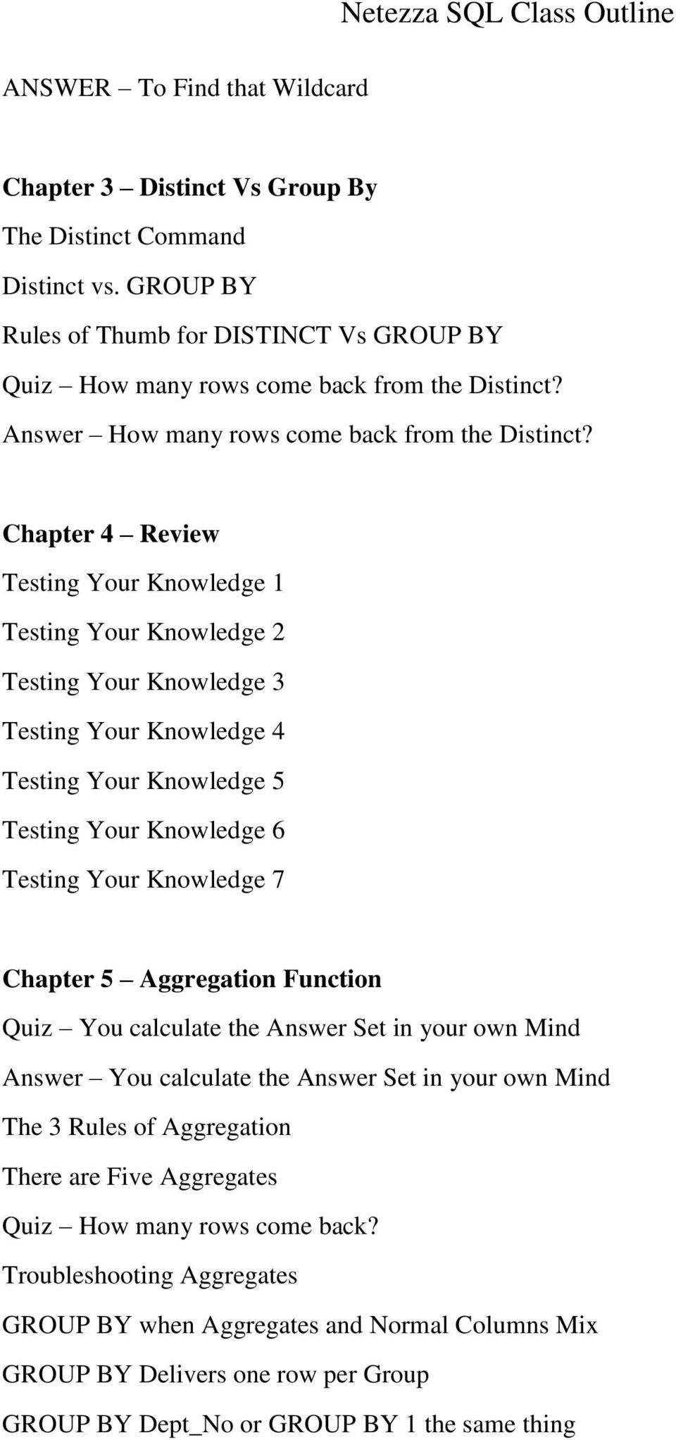 Chapter 4 Review Testing Your Knowledge 1 Testing Your Knowledge 2 Testing Your Knowledge 3 Testing Your Knowledge 4 Testing Your Knowledge 5 Testing Your Knowledge 6 Testing Your Knowledge 7 Chapter