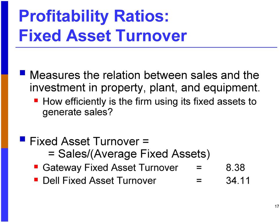 How efficiently is the firm using its fixed assets to generate sales?