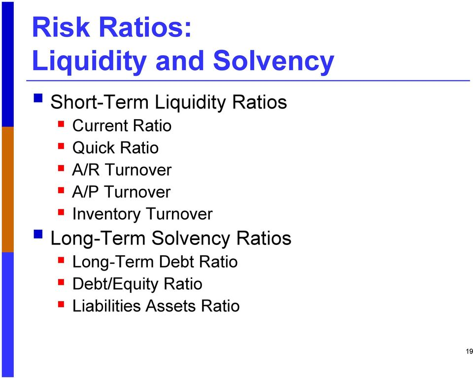 Turnover Inventory Turnover Long-Term Solvency Ratios