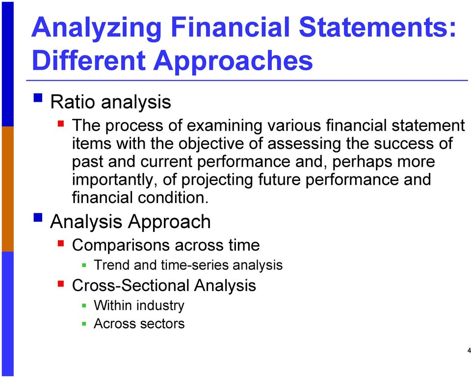 and, perhaps more importantly, of projecting future performance and financial condition.