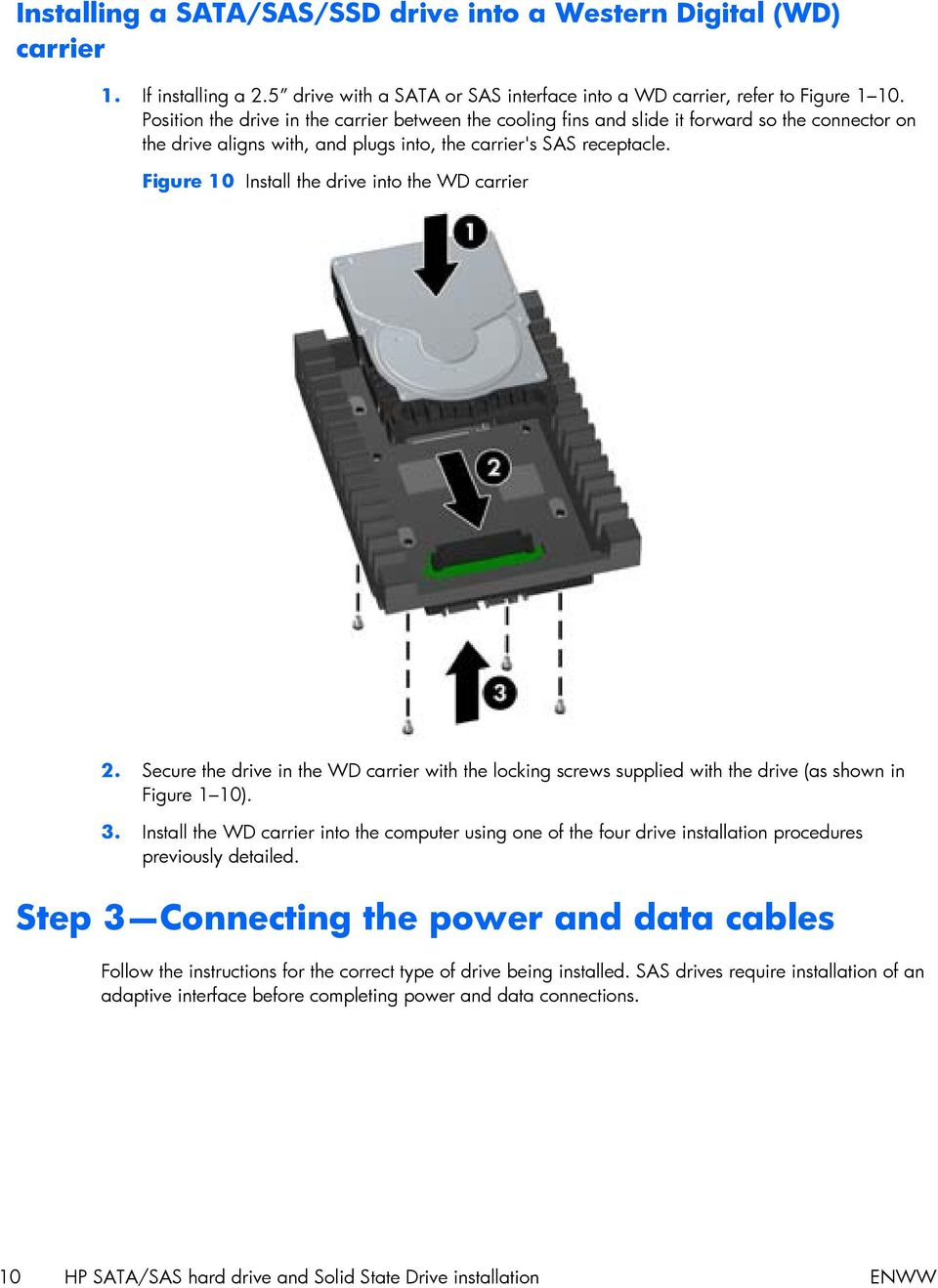 Figure 10 Install the drive into the WD carrier 2. Secure the drive in the WD carrier with the locking screws supplied with the drive (as shown in Figure 1 10). 3.