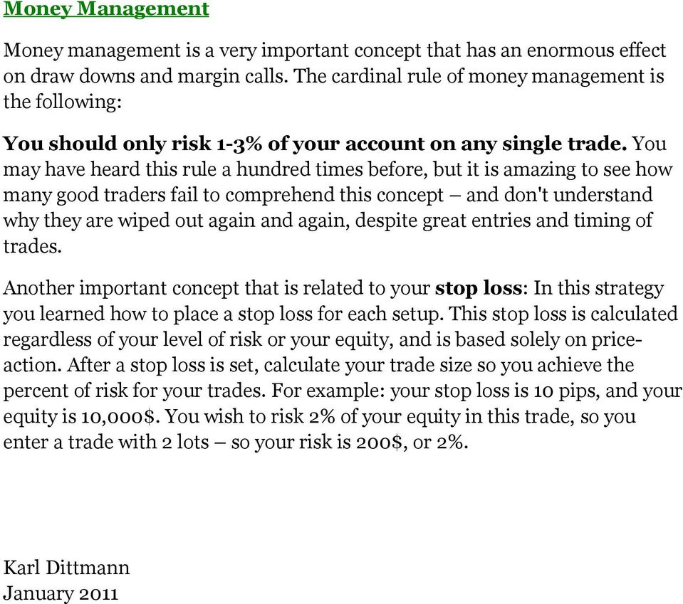 You may have heard this rule a hundred times before, but it is amazing to see how many good traders fail to comprehend this concept and don't understand why they are wiped out again and again,