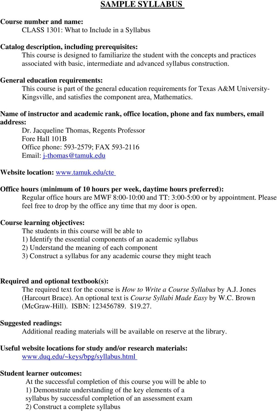 General education requirements: This course is part of the general education requirements for Texas A&M University- Kingsville, and satisfies the component area, Mathematics.