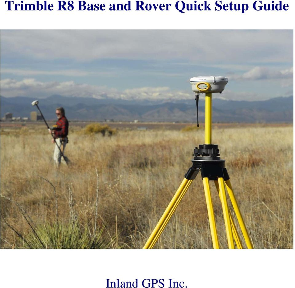 Trimble R8 Base and Rover Quick Setup Guide  Inland GPS Inc