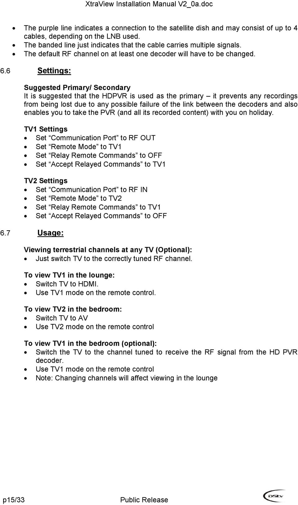 Xtraview Installation Manual Pdf What Is The Default Primary Wiring Diagram For A Cat5 Cable 6 Settings Suggested Secondary It That Hdpvr Used As