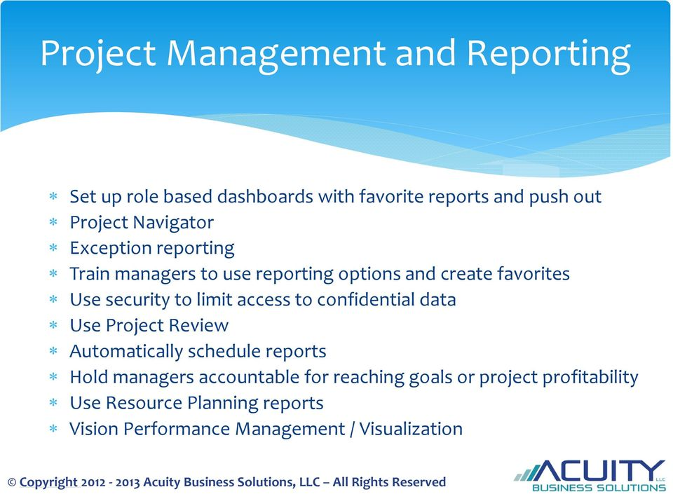 limit access to confidential data Use Project Review Automatically schedule reports Hold managers accountable