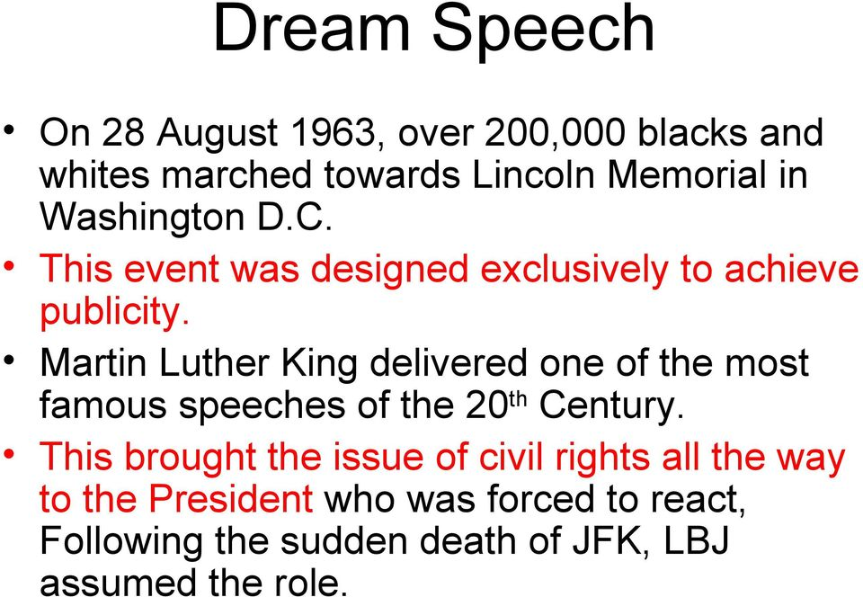 Martin Luther King delivered one of the most famous speeches of the 20 th Century.