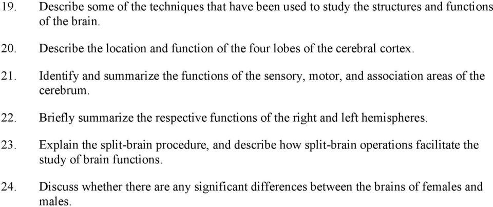 Identify and summarize the functions of the sensory, motor, and association areas of the cerebrum. 22.