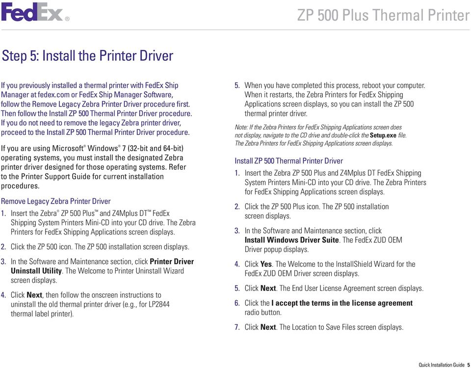 If you do not need to remove the legacy Zebra printer driver, proceed to the Install ZP 500 Thermal Printer Driver procedure.