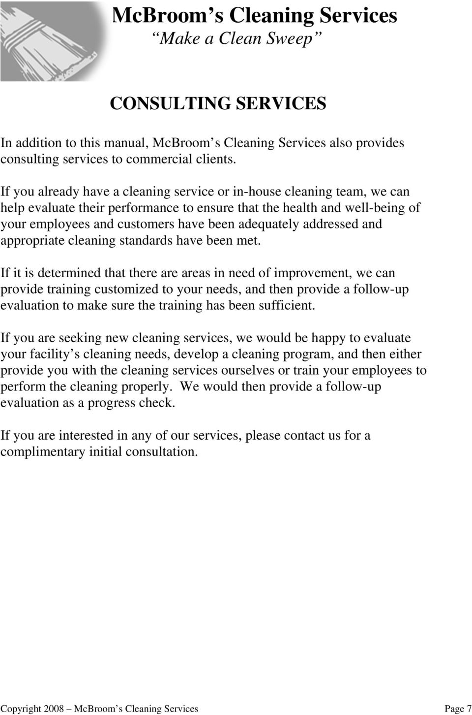 addressed and appropriate cleaning standards have been met.