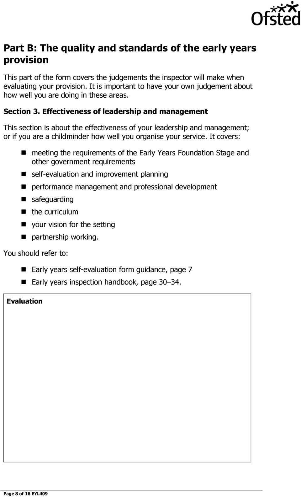 Effectiveness of leadership and management This section is about the effectiveness of your leadership and management; or if you are a childminder how well you organise your service.