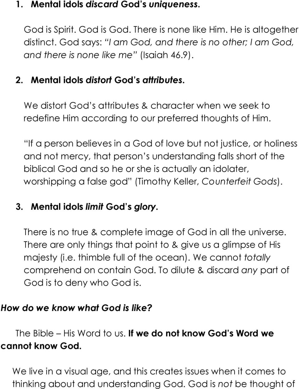 We distort God s attributes & character when we seek to redefine Him according to our preferred thoughts of Him.