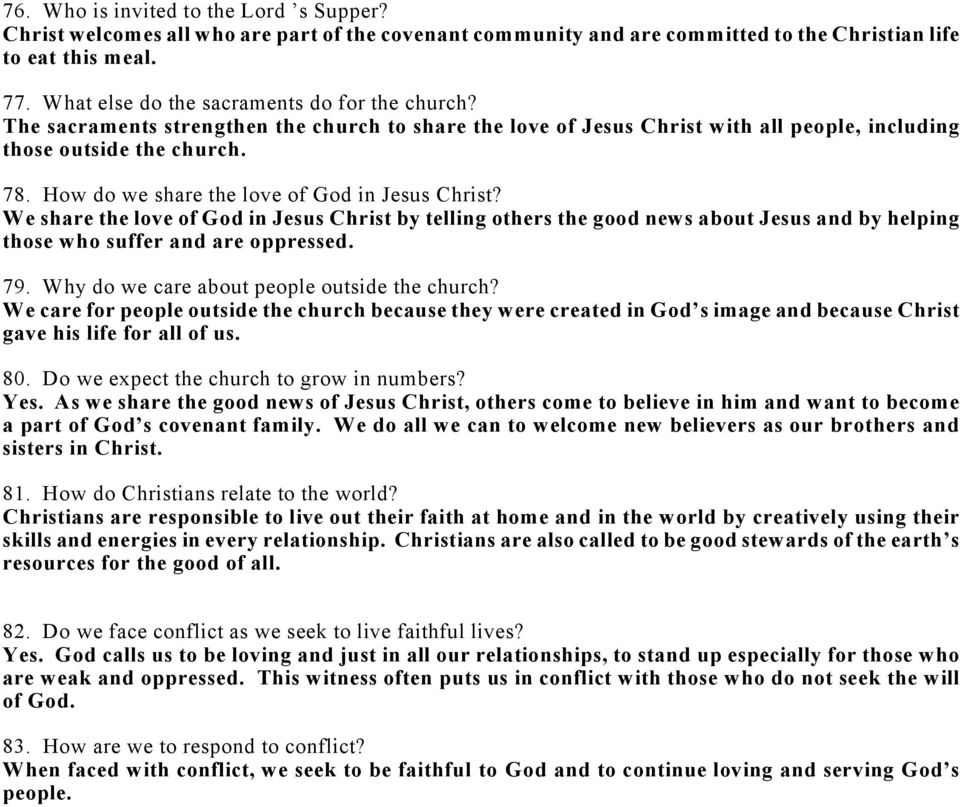 How do we share the love of God in Jesus Christ? We share the love of God in Jesus Christ by telling others the good news about Jesus and by helping those who suffer and are oppressed. 79.