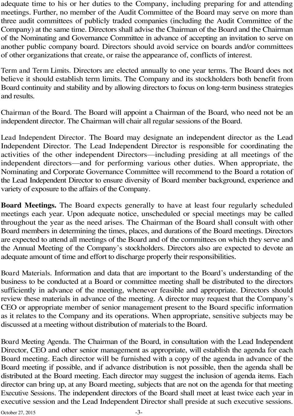 Directors shall advise the Chairman of the Board and the Chairman of the Nominating and Governance Committee in advance of accepting an invitation to serve on another public company board.