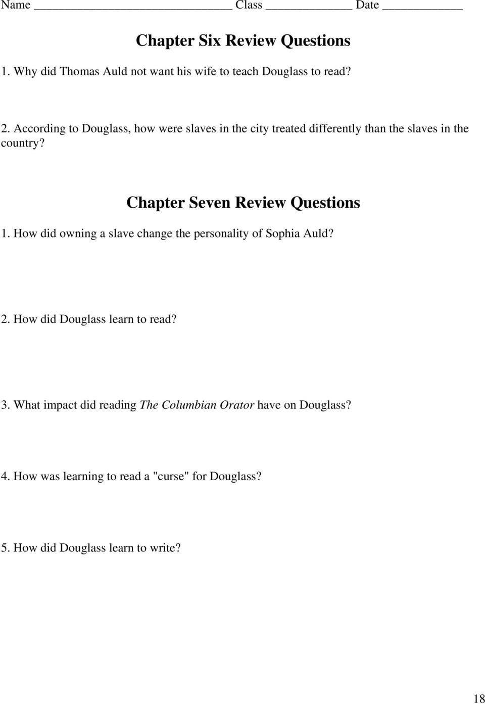 Chapter Seven Review Questions 1. How did owning a slave change the personality of Sophia Auld? 2.