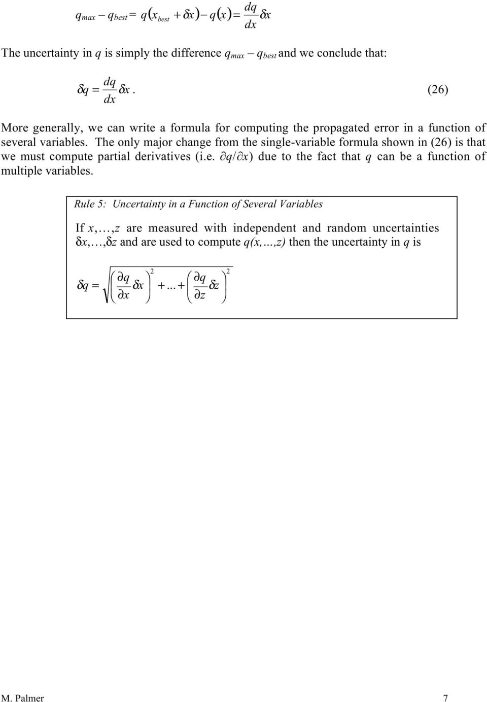 The onl mjor chnge from the single-vrile formul shown in (6) is tht we must compute prtil derivtives (i.e. / ) due to the fct tht cn e function of multiple vriles.
