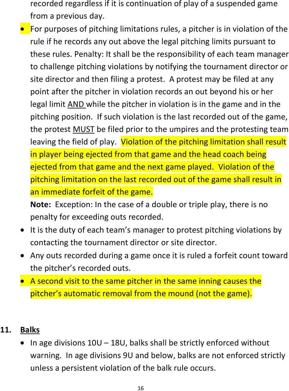 Penalty: It shall be the responsibility of each team manager to challenge pitching violations by notifying the tournament director or site director and then filing a protest.
