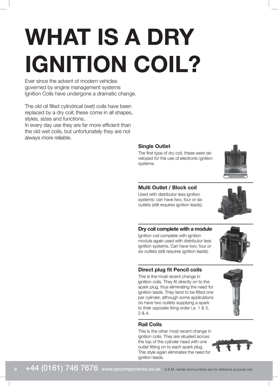 Ignition Coil Application Guide Pdf 1989 Fiat X 19 Fi Main Fuse Box Diagram In Every Day Use They Are Far More Effi Cient Than The Old Wet Coils