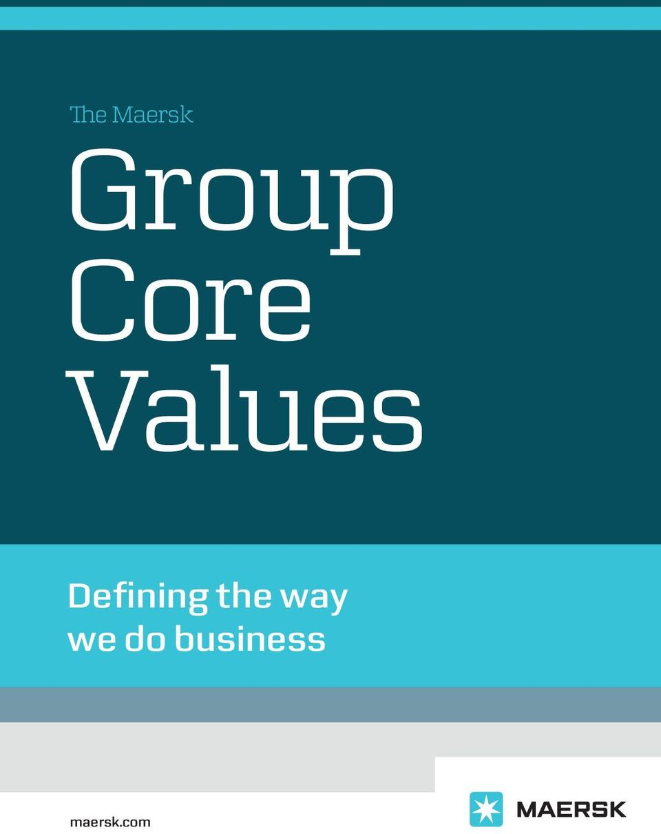 The Maersk  Group Core Values  Defining the way we do