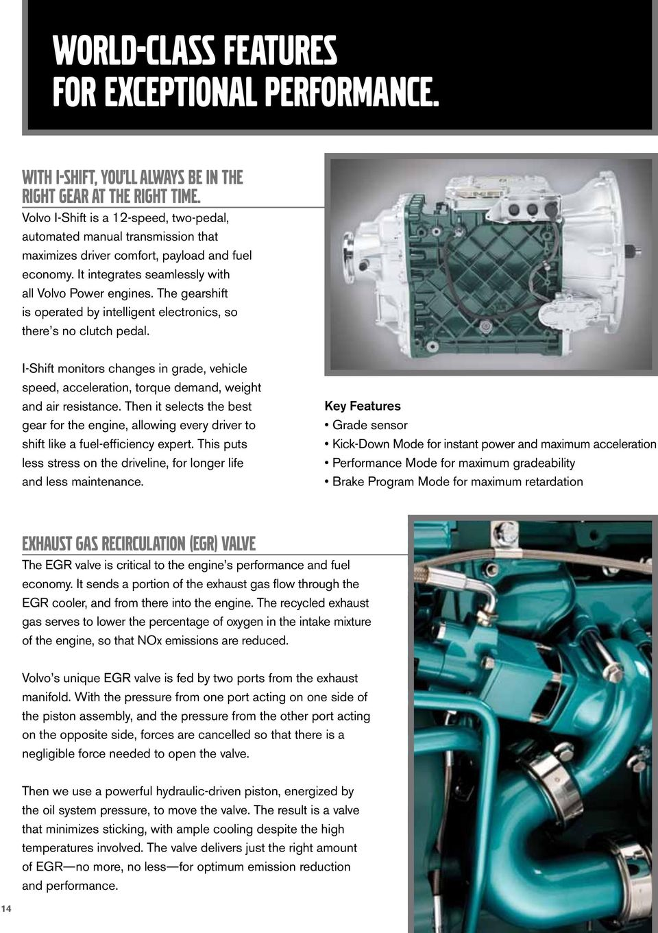 Volvo Power D16 D13 D11 Powertrain Product Tour Pdf 2012 Engine Diagram The Gearshift Is Operated By Intelligent Electronics So There S No Clutch Pedal I