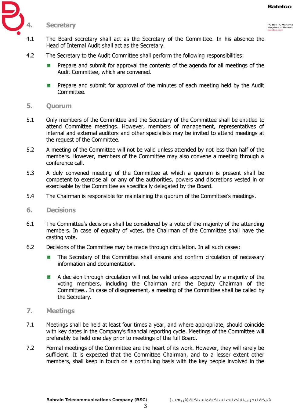 Prepare and submit for approval of the minutes of each meeting held by the Audit Committee. 5.