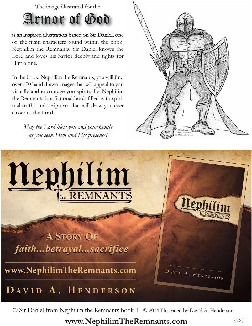 In the book, Nephilim the Remnants, you will find over 100 hand drawn images that will appeal to you visually and encourage you spiritually.