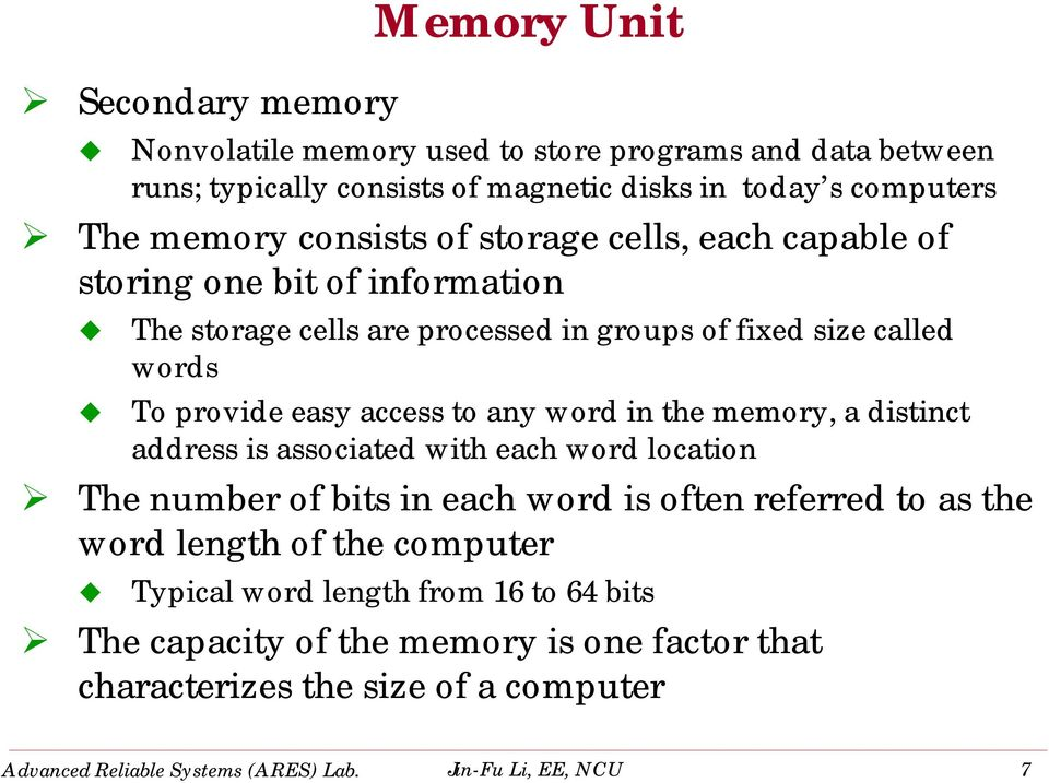 any word in the memory, a distinct address is associated with each word location The number of bits in each word is often referred to as the word length of the computer