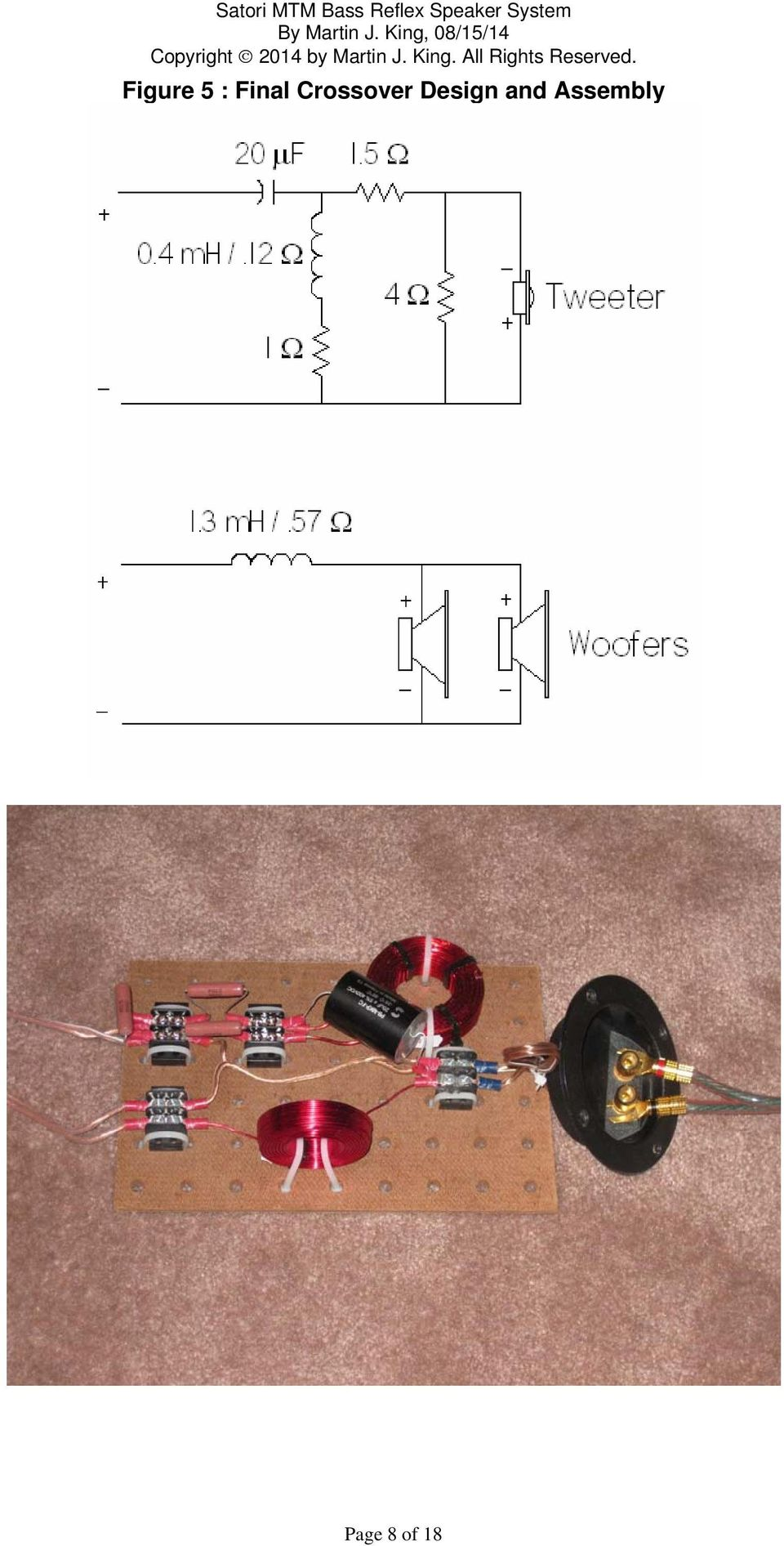 Satori Mtm Bass Reflex Speaker System Pdf Loudspeaker Crossover Network Schematic Design 10 The Was Assembled On Peg Board External To Enclosure Two Sets Of Leads One For Paralleled Woofers And Tweeter