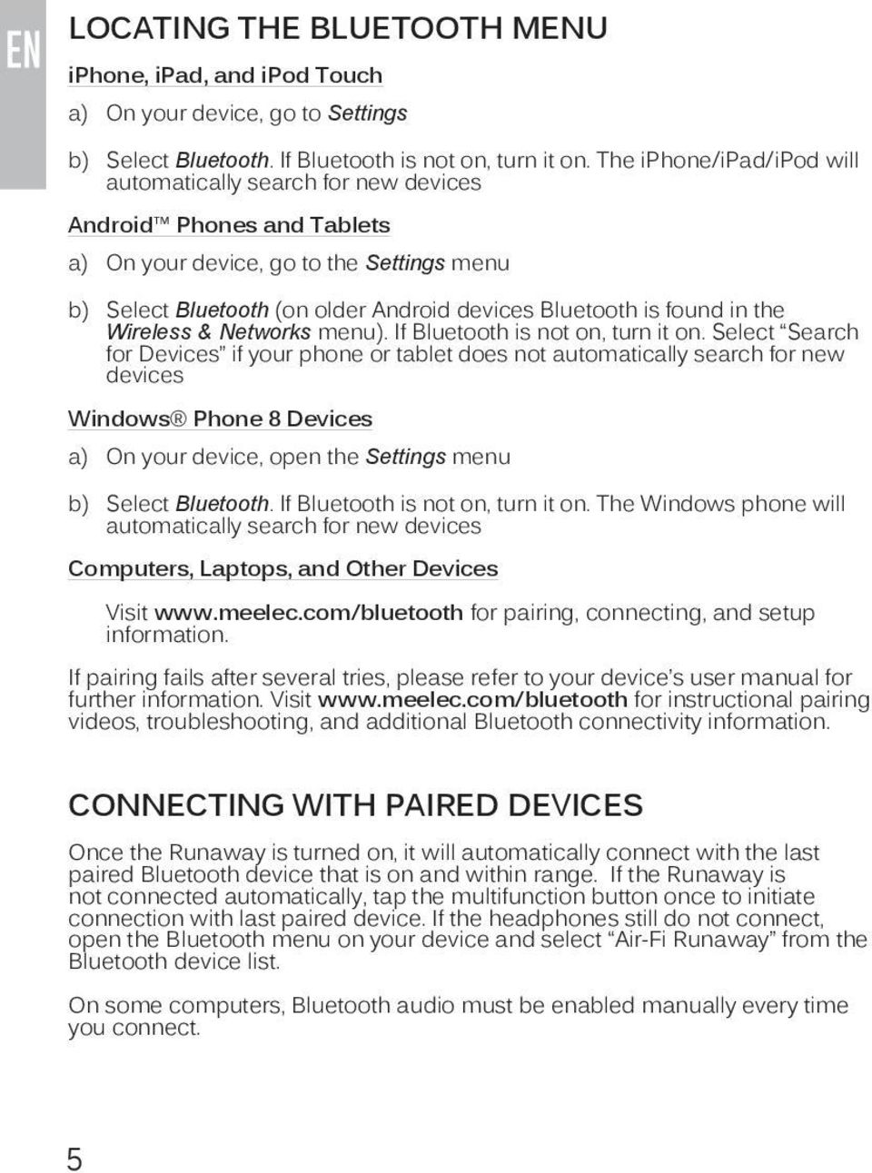 in the Wireless & Networks menu). If Bluetooth is not on, turn it on.