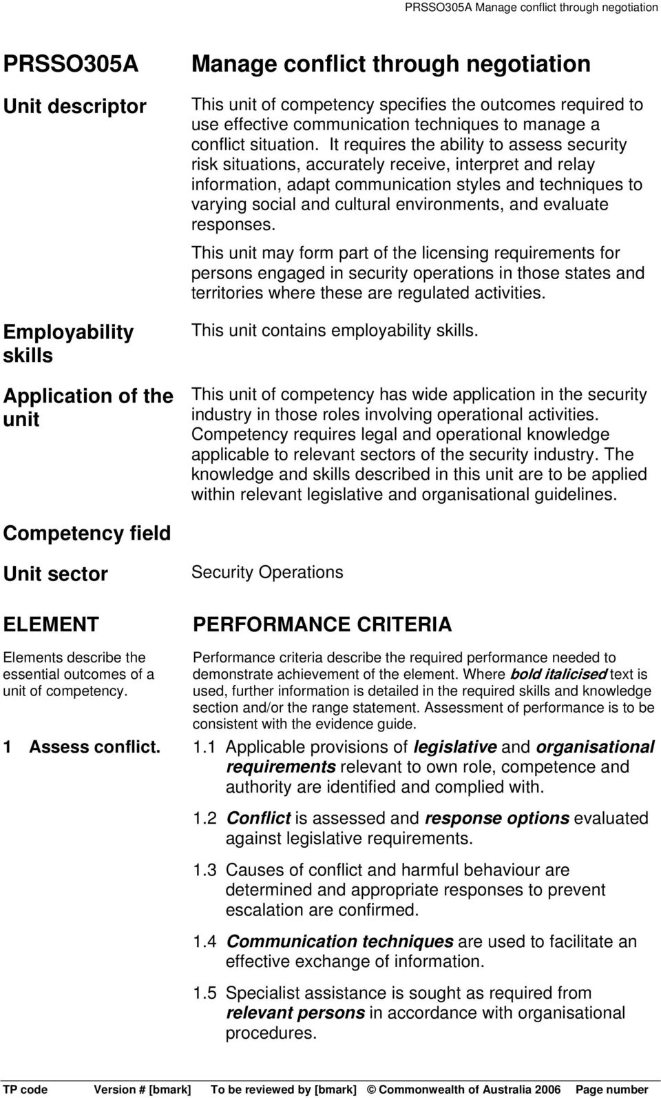 It requires the ability to assess security risk situations, accurately receive, interpret and relay information, adapt communication styles and techniques to varying social and cultural environments,
