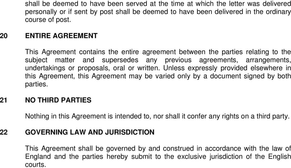 oral or written. Unless expressly provided elsewhere in this Agreement, this Agreement may be varied only by a document signed by both parties.