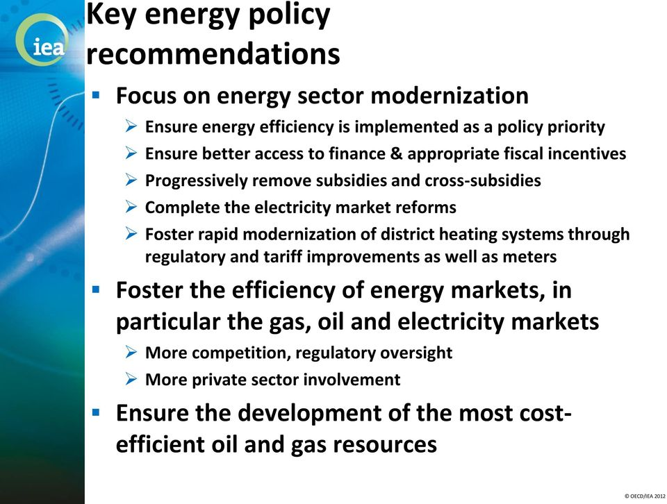of district heating systems through regulatory and tariff improvements as well as meters Foster the efficiency of energy markets, in particular the gas, oil