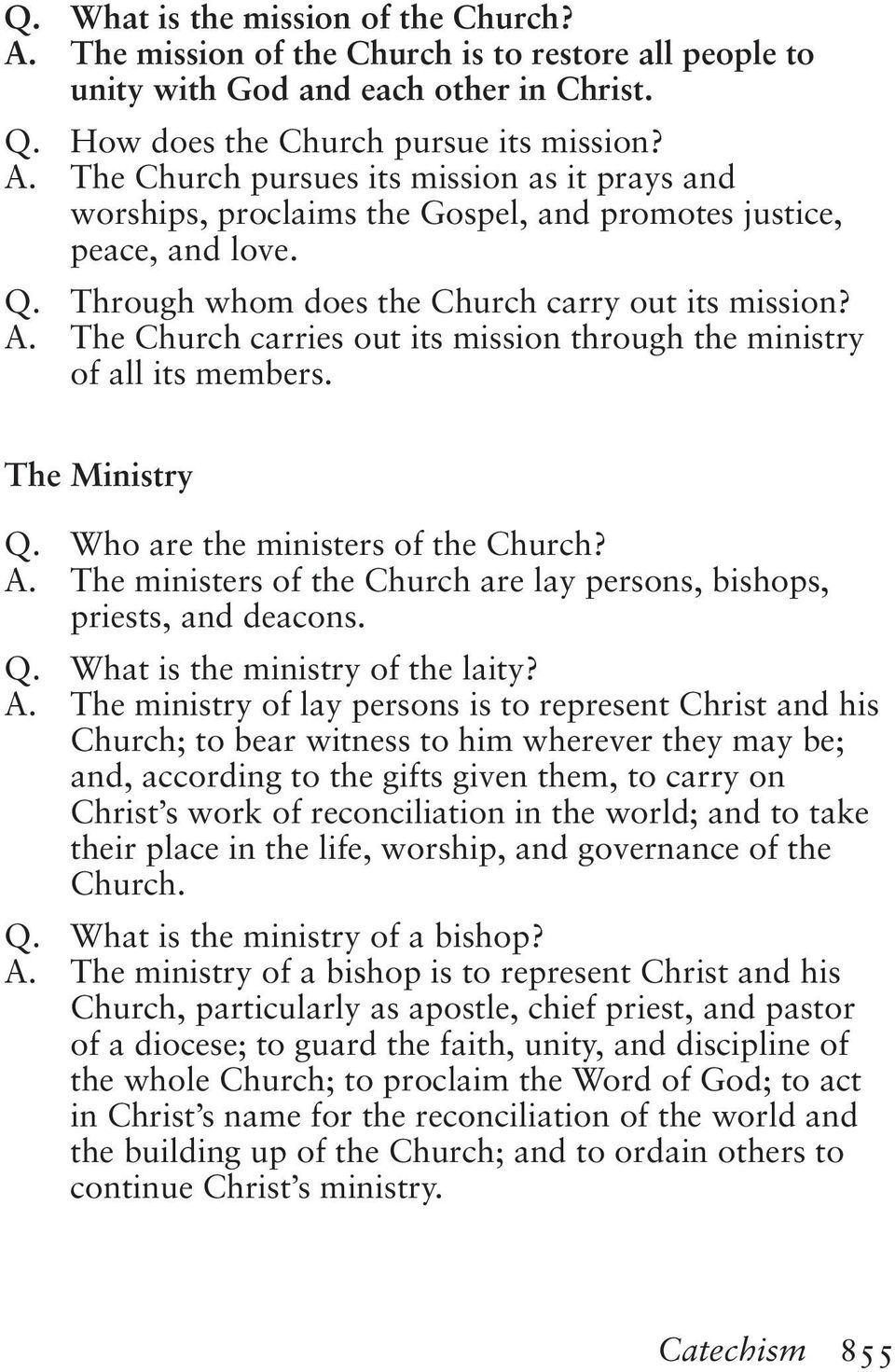 Q. What is the ministry of the laity? A.