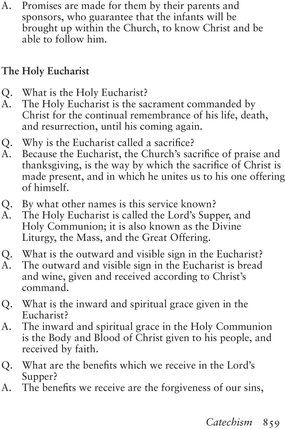 Why is the Eucharist called a sacrifice? A.