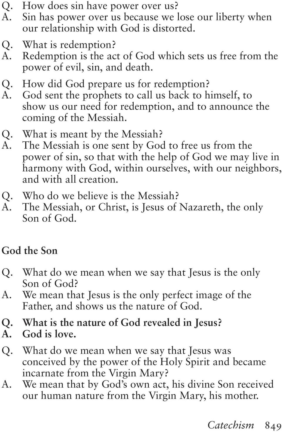 What is meant by the Messiah? A.