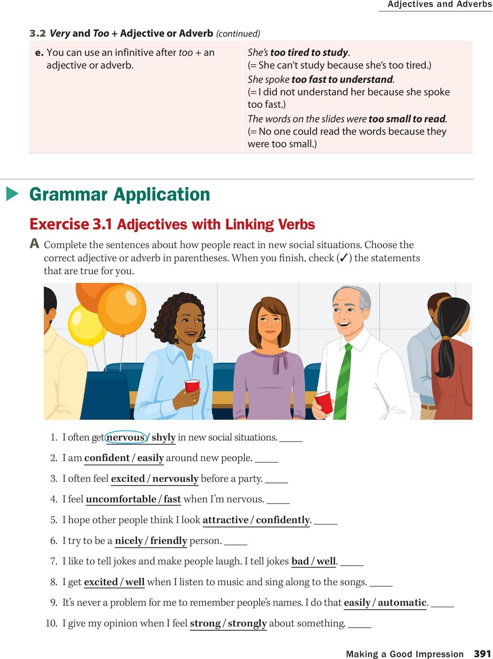 small) Grammar Application Exercise 31 Adjectives with Linking Verbs A Complete the sentences about how people react in new social situations Choose the correct adjective or adverb in parentheses