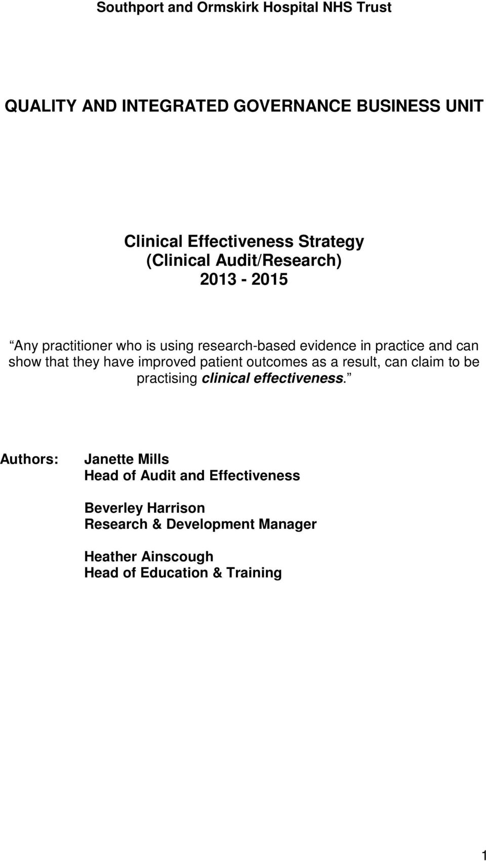 they have improved patient outcomes as a result, can claim to be practising clinical effectiveness.