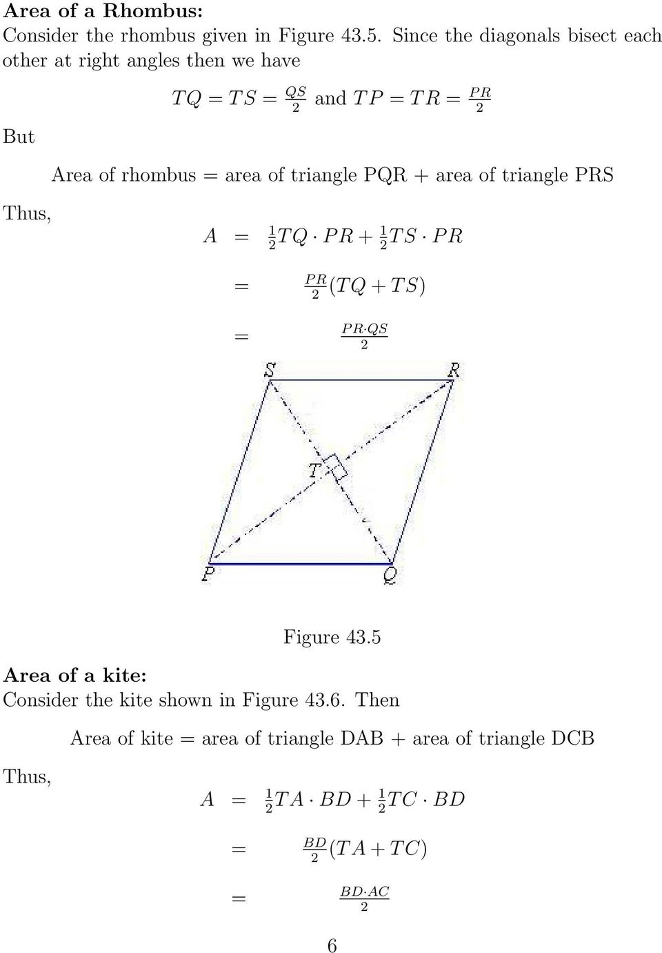 rhombus = area of triangle PQR + area of triangle PRS A = 1 T Q P R + 1 T S P R P R = (T Q + T S) = P R QS Figure 43.