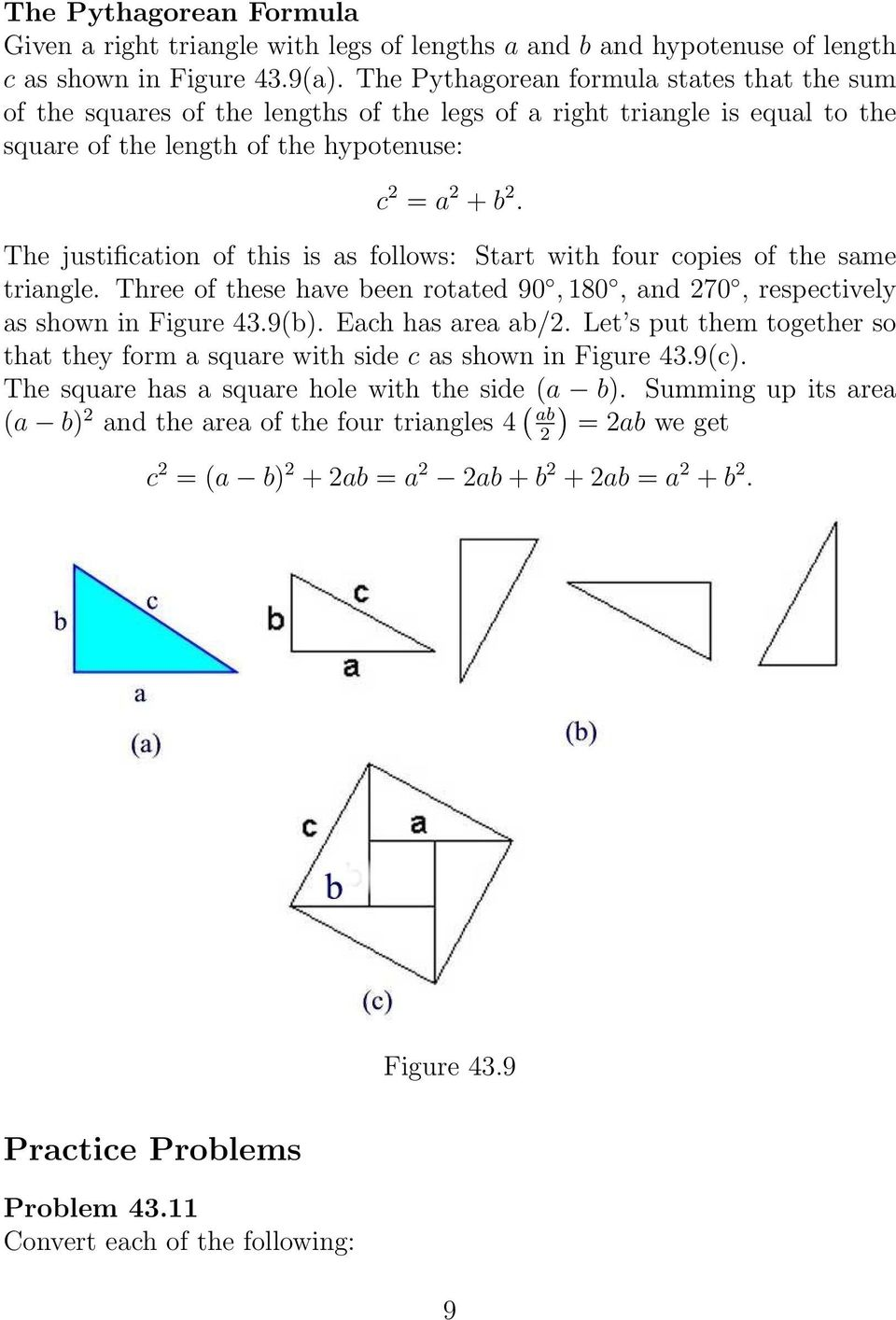 The justification of this is as follows: Start with four copies of the same triangle. Three of these have been rotated 90, 180, and 70, respectively as shown in Figure 43.9(b). Each has area ab/.