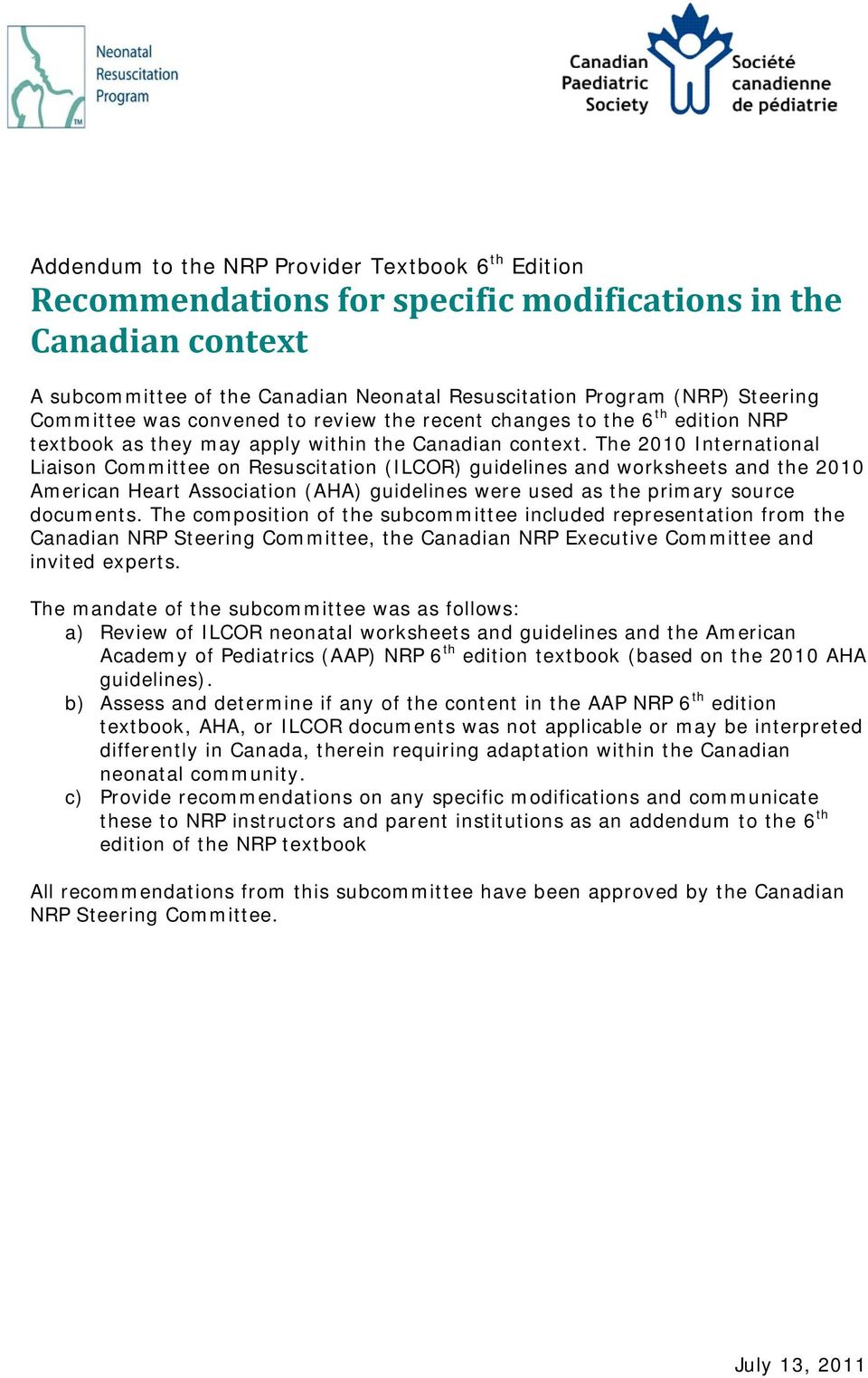 The 2010 International Liaison Committee on Resuscitation (ILCOR)  guidelines and worksheets and the 2010