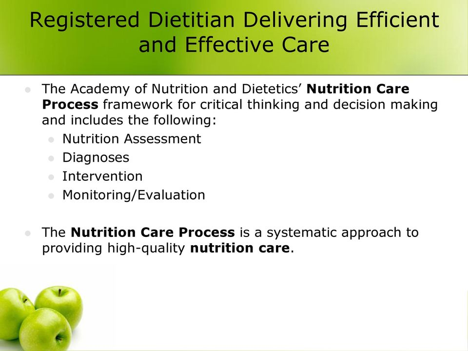 includes the following: Nutrition Assessment Diagnoses Intervention Monitoring/Evaluation